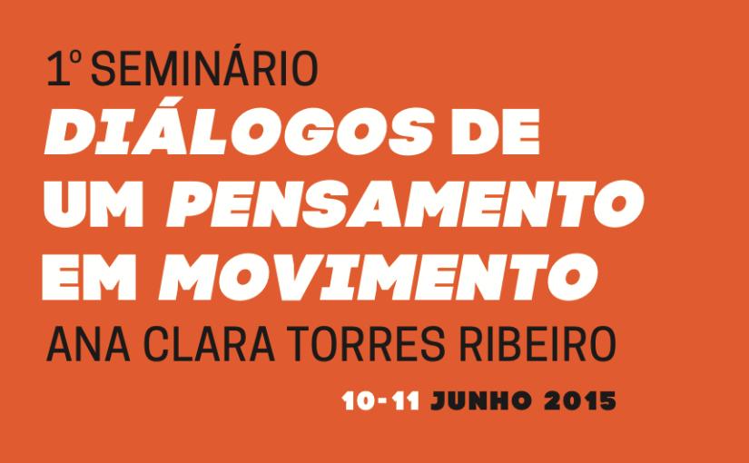 1° SEMINÁRIO DIÁLOGOS DE UM PENSAMENTO EM MOVIMENTO: Ana Clara TorresRibeiro